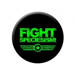 FIGHT SPECIESISM! Button